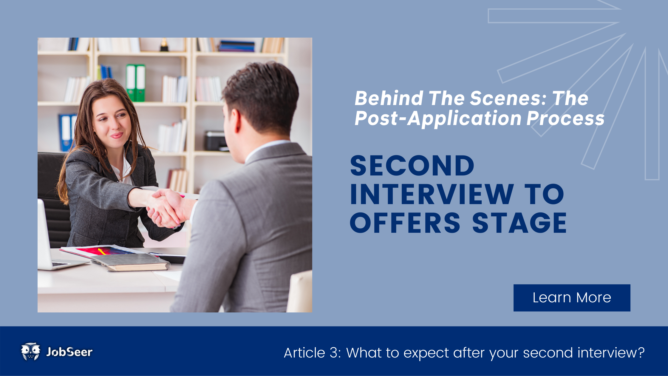 Behind the Scenes of the Post Application Process:Second Interview to Offer Stage