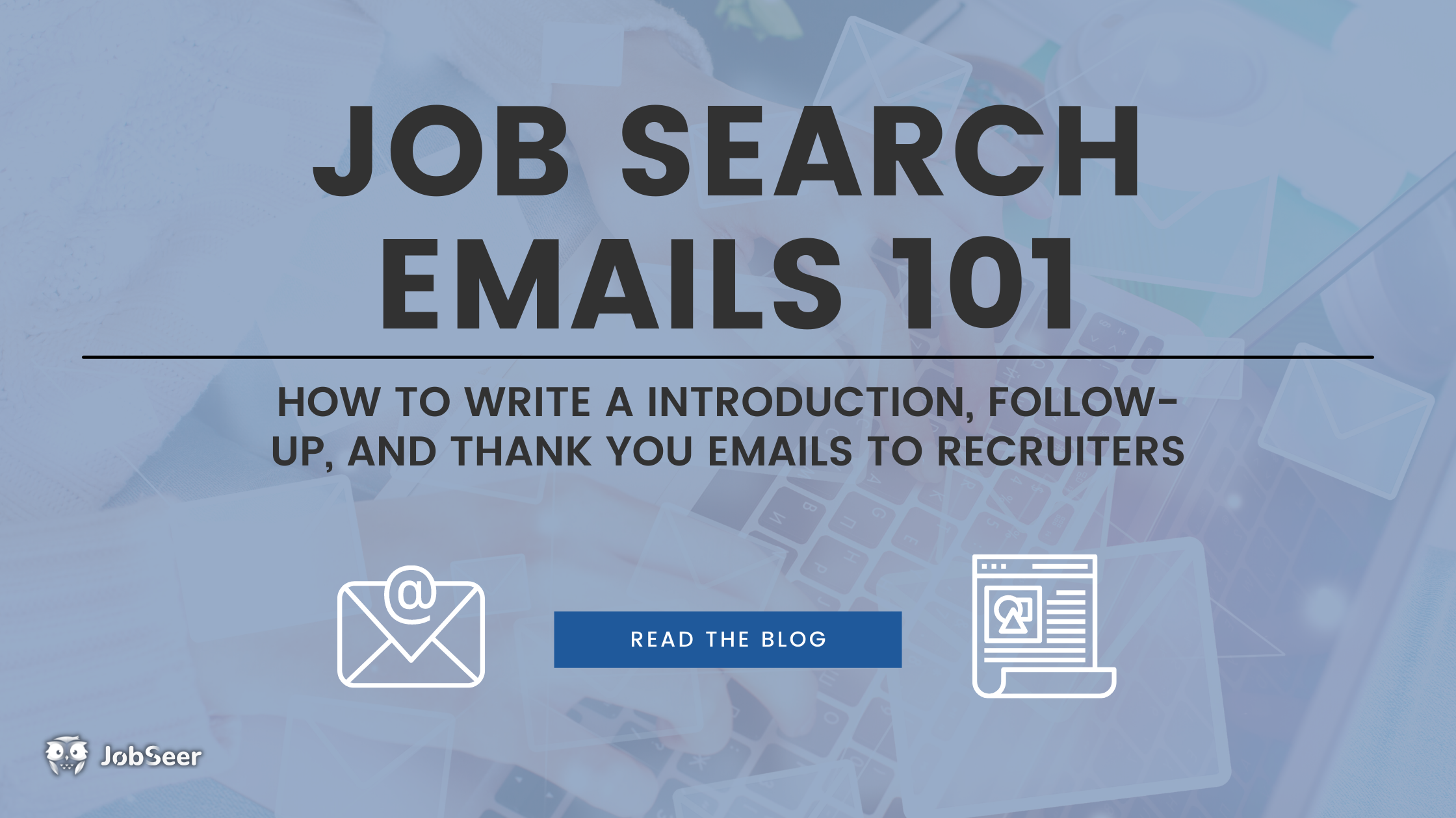 Job Search Email 101: How to write a introduction, thank you, and follow-up emails to recruiters [With Email Templates]