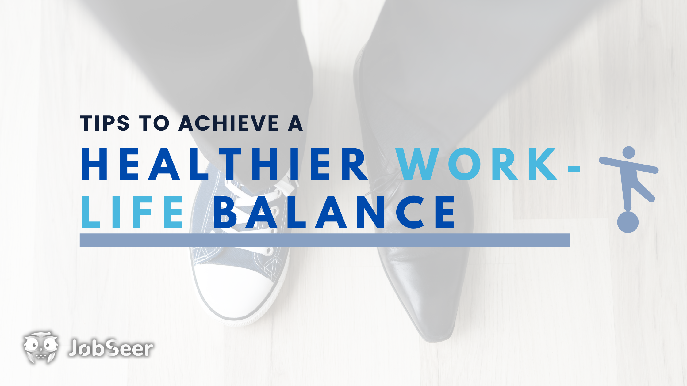 Tips To Achieve A Healthier Work-Life Balance