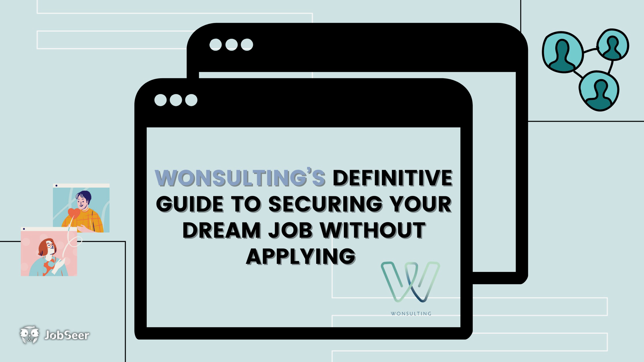 Wonsultings-Definitive-Guide-to-Securing-Your-Dream-Job-Without-Applying