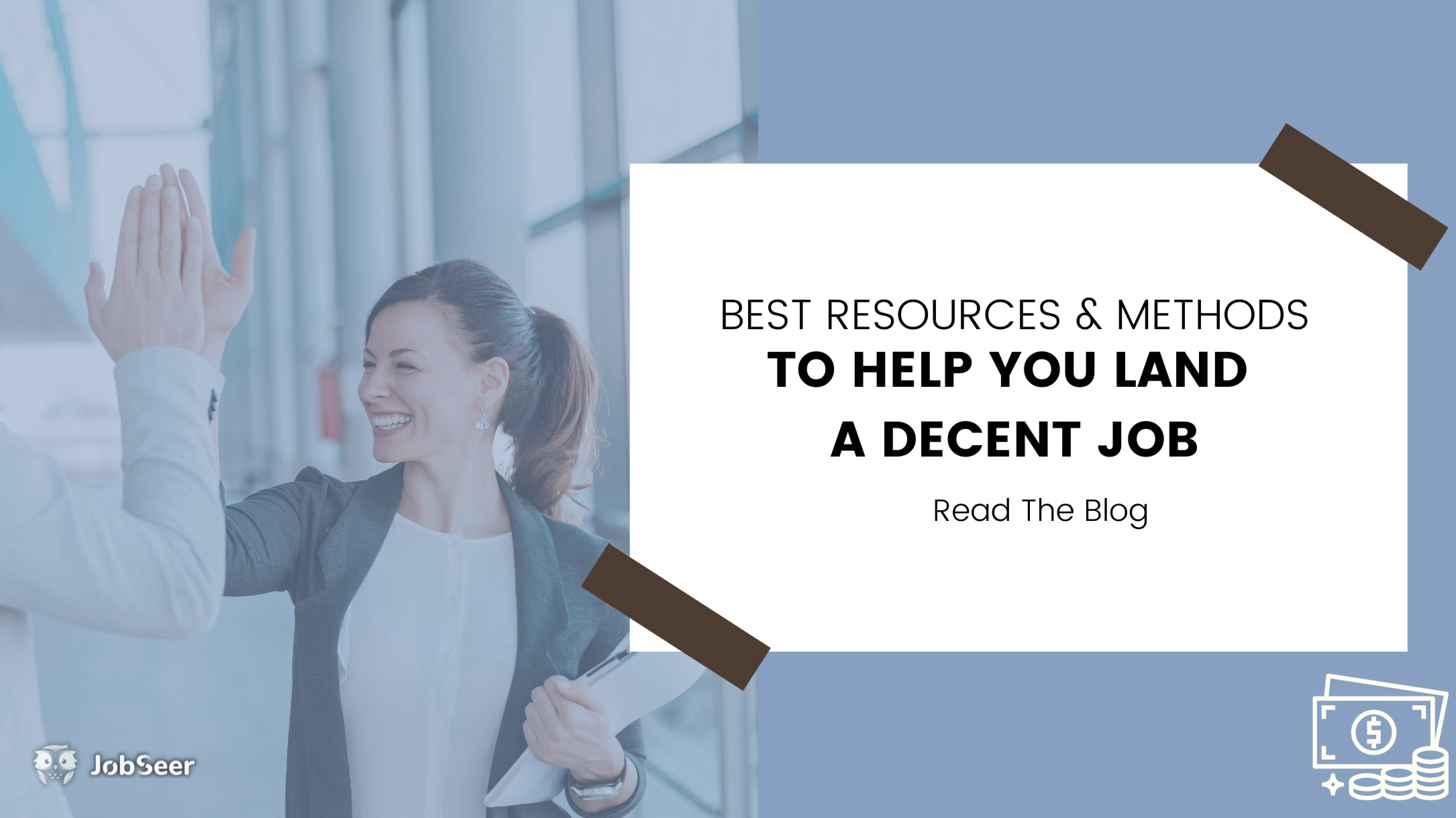 best-resources-and-methods-to-help-you-land-a-decent-job